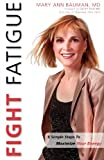 Fight Fatigue, Mary Ann Bauman, 1598861875