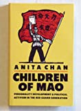 Children of Mao : Personality Development and Political Activism in the Red Guard Generation, Chan, Anita, 0295962127