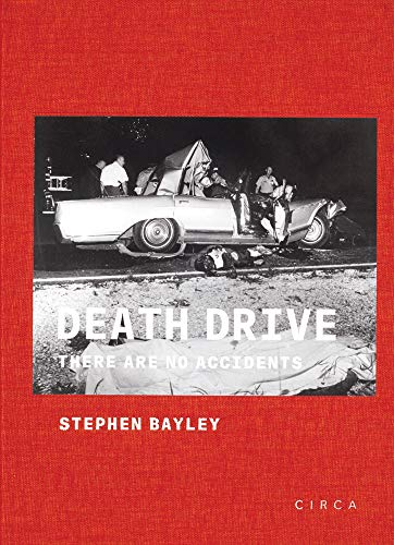Death Drive: There Are No Accidents por Stephen Bayley
