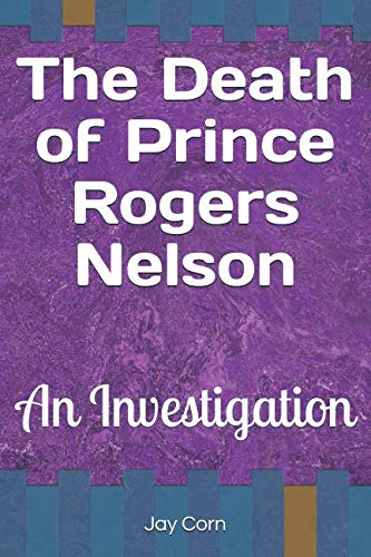 The Death of Prince Rogers Nelson: An Investigation ()