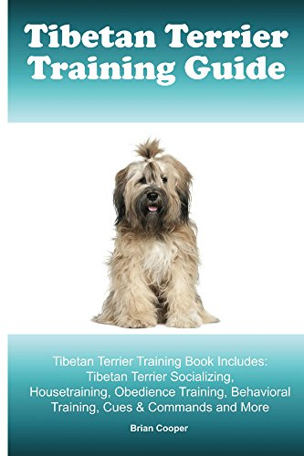 Tibetan Terrier Training Guide. Tibetan Terrier Training Book Includes: Tibetan Terrier Socializing, Housetraining, Obedience Training, Behavioral Training, Cues & Commands and More (English Edition)