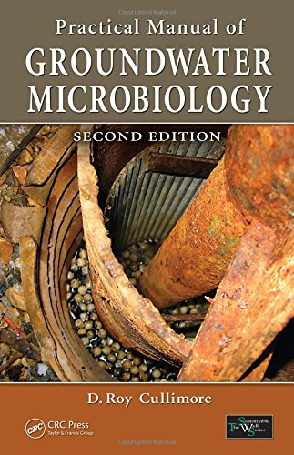 Practical Manual of Groundwater Microbiology, Second Edition (Sustainable Water Well)