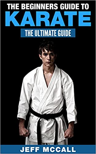 The Beginner's Guide to Karate