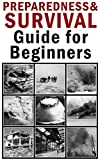 Preparedness and Survival Guide for Beginners