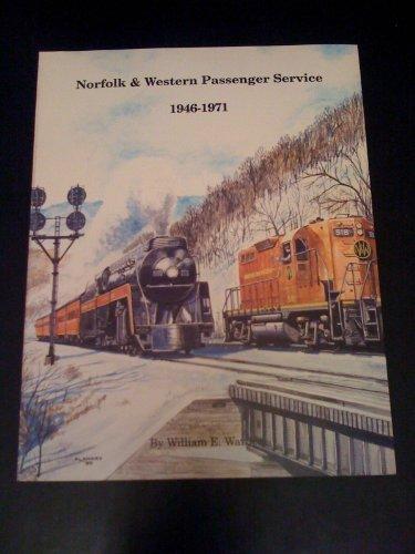 Norfolk and Western Passenger Service, 1946-1971 by William E. Warden (1990-08-02)