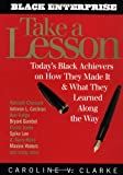 img - for Take a Lesson: Today's Black Achievers on How They Made It and What They Learned along the Way book / textbook / text book