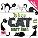 To Be a Cat Audiobook by Matt Haig Narrated by Chris Pavlo