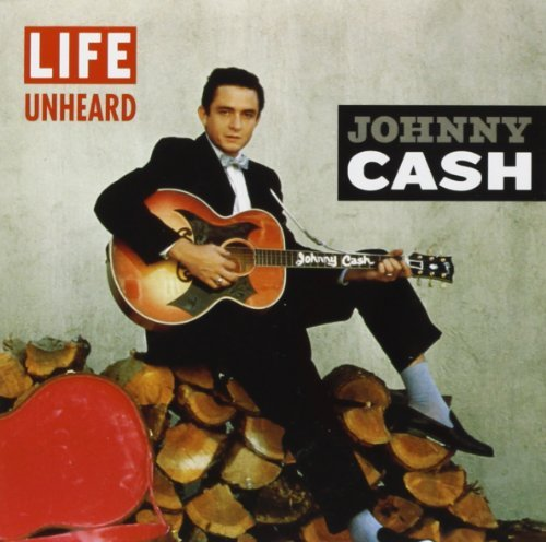 Johnny Cash - Life Unheard - Zortam Music