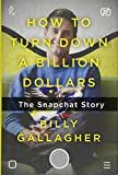 How to Turn Down a Billion Dollars: The Snapchat
