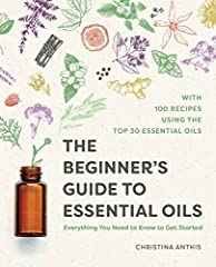 The essential beginner's guide to healing with essential oils.              The Beginner's Guide to Essential Oils puts the power of natural healing in your hands. This simple guide distills the knowledge you need to unlock th...