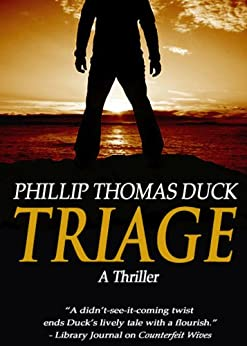 Triage: A Thriller by [Duck, Phillip Thomas]