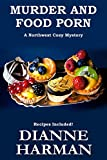 Murder and Food Porn: A Northwest Cozy Mystery (Northwest Cozy Mystery Series Book 8)