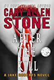 Book cover image for After the Kill – A Jake Roberts Novel, Book 4
