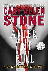 After the Kill: A Jake Roberts Novel