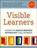 The Visible Learners: Promoting Reggio-Inspired Approaches in All Schools (Paperback) - Common