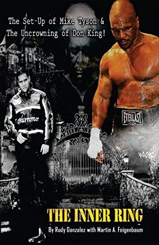 The Inner Ring (Collector's Edition-Full Color): The Set-Up of Mike Tyson & the Uncrowning of Don King