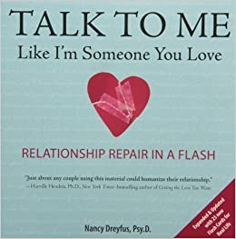 Book By Nancy Dreyfus Talk to Me Like I'm Someone You Love, revised edition: Relationship Repair in a Flash (Exp Upd)