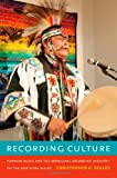 Recording Culture, Christopher A. Scales, 0822353385