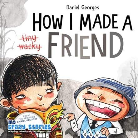 How I Made A Friend