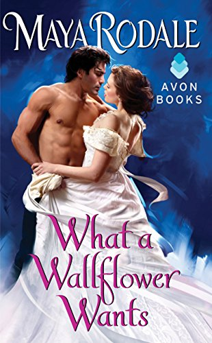 What a Wallflower Wants (Wallflower Trilogy Book 3)
