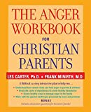The Anger Workbook for Christian Parents