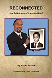 Reconnected: How To Be A Mentor To Your Child-Self