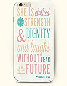 OOFIT Apple iPhone 6 (4.7 inches) Case - Christian Quote She is Clothed with Strength & Dignity She Laughs without Fear of the Future She Speaks Her Words Are Wise and She Gives Instructions with Kindness Proverbs 31:25/ wangjiang maoyi