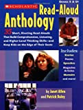 img - for The Scholastic Read-Aloud Anthology: 35 Short, Riveting Read-Alouds That Build Comprehension, Listening, and Higher-Level Thinking Skills and Keep Kids on the Edge of Their Seats book / textbook / text book