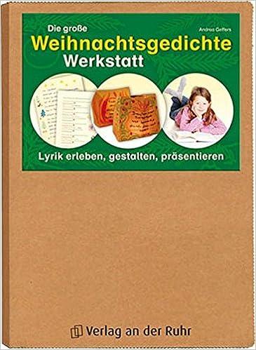 Die große Weihnachtsgedichte-Werkstatt: Lyrik erleben, gestalten ...