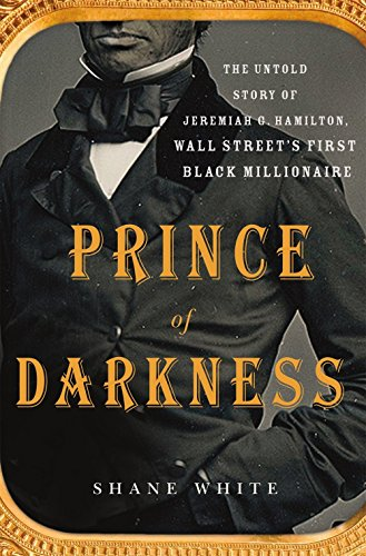 Books : Prince of Darkness: The Untold Story of Jeremiah G. Hamilton, Wall Street's First Black Millionaire