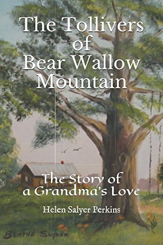 The Tollivers of Bear Wallow Mountain: The Story of a Grandma's Love PDF