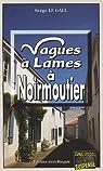 Commissaire Landowski, tome 15 : Vagues à Lames à Noirmoutier par Serge Le Gall