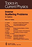 Inverse Scattering Problems in Optics, , 3642814743