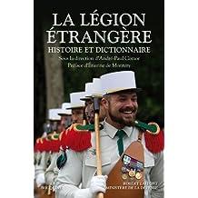 La légion étrangère: Histoire et dictionnaire