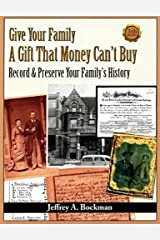 Give Your Family a Gift That Money Can't Buy - Record & Preserve Your Family History Paperback