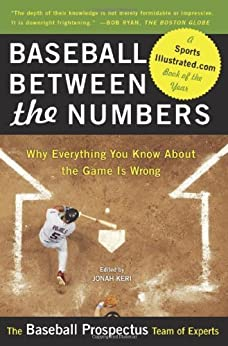 Baseball Between the Numbers: Why Everything You Know About the Game Is Wrong by [Keri, Baseball Prospectus Jonah]