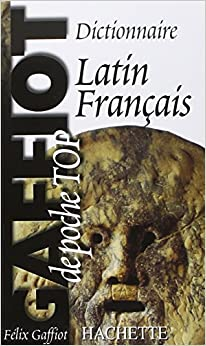 Dictionnaire de poche Latin-français : Gaffiot Top poche