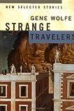 Strange Travelers: New Selected Stories