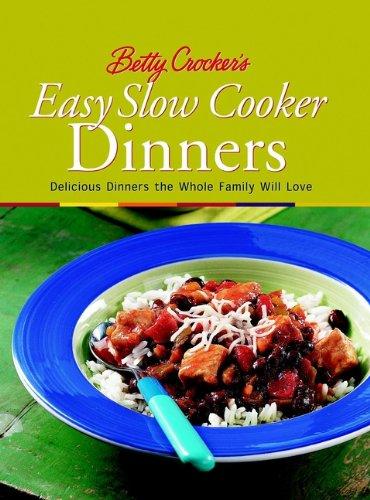 Betty Crocker's Easy Slow Cooker Dinners (Betty Crocker - Hours Crocker