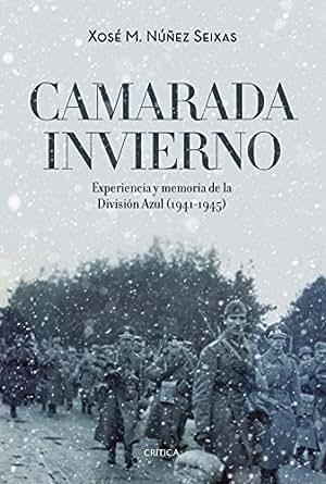 Amazon.com: Camarada invierno: Experiencia y memoria de la ...