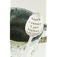 There's a chance I put Baileys in here Hand Stamped Spoon Funny Gift for Him