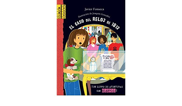 El caso del reloj de 1812 (Clara Secret) (Spanish and English Edition): Javier Fonseca, Joaquín González: 9788415426141: Amazon.com: Books