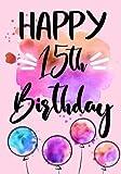 Happy 15th Birthday: Birthday Gifts For