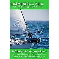 Exámenes del P.E.R. Patrón de Embarcaciones de Recreo: 780 Preguntas con soluciones. 3 test de 10 preguntas por cada…