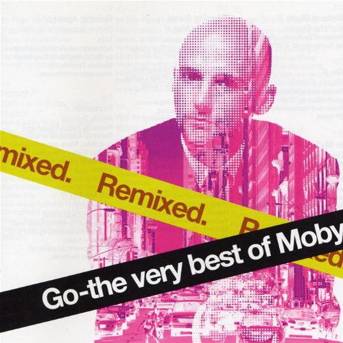 Go: The Very Best of Moby Remixed (The Very Best Of Moby)
