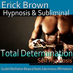 Total Determination Hypnosis Speech