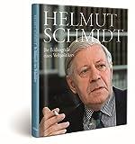 Helmut Schmidt: Die Bildbiografie eines Weltpolitikers