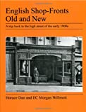 English Shop-Fronts Old and New, Horace Dan and E. Morgan Willmott, 1905217749