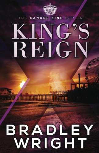 King's Reign (The Xander King Series) (Volume 4)
