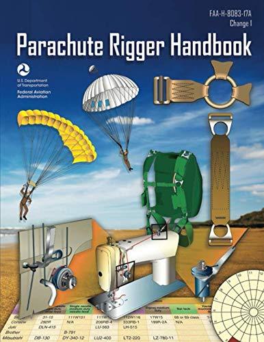 Parachute Rigger Handbook: FAA-H-8083-17A (Change 1, December 2015) (Color)
